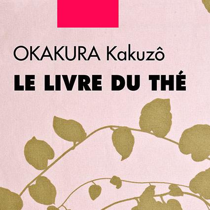 Le Livre du Thé d'Okakura Kakuzō