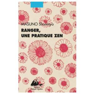 ranger une pratique zen shunmyo masuno